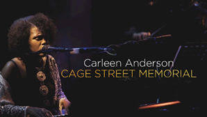 Carleen Anderson: Cage Street Memorial Live